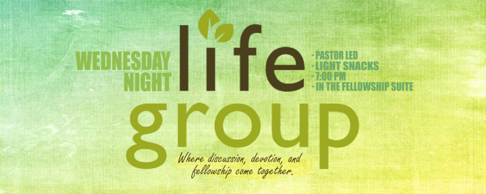 Wednesday Night Life Group